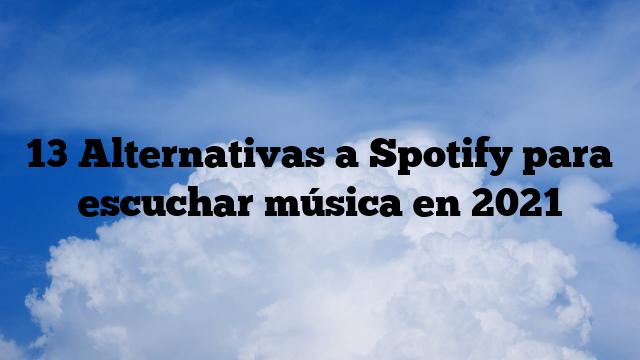 13 Alternativas a Spotify para escuchar música en 2021